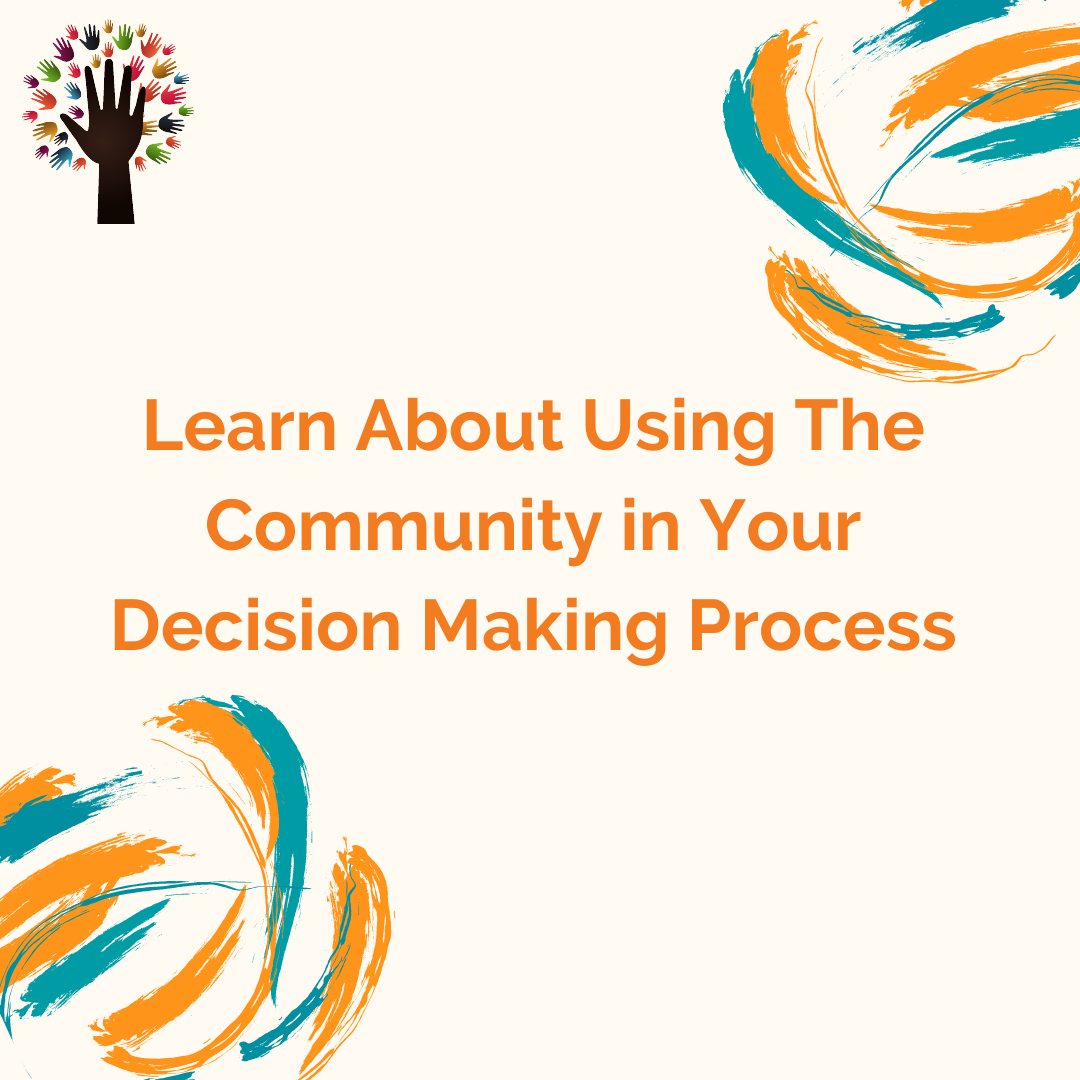 Poster to join us for our upcoming webinar, learn about using the community in your decision making process
