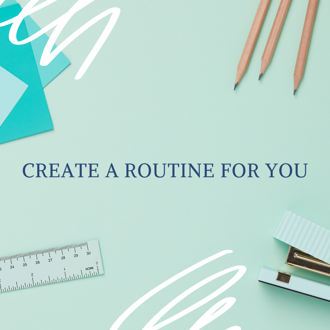 Create a routine for you